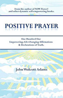 Positive Prayer by Rev. John W. Adams